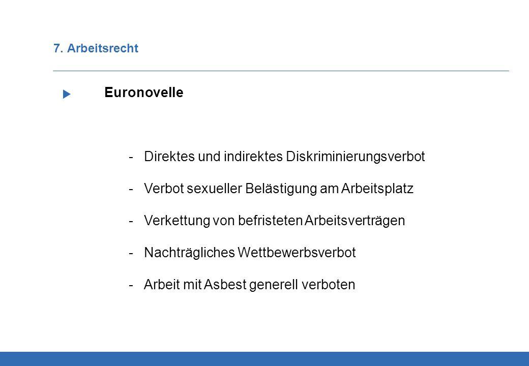 7. Arbeitsrecht wir unterstützen Sie durch Sie haben Auslandsaufträge Euronovelle -Direktes und indirektes Diskriminierungsverbot -Verbot sexueller Be