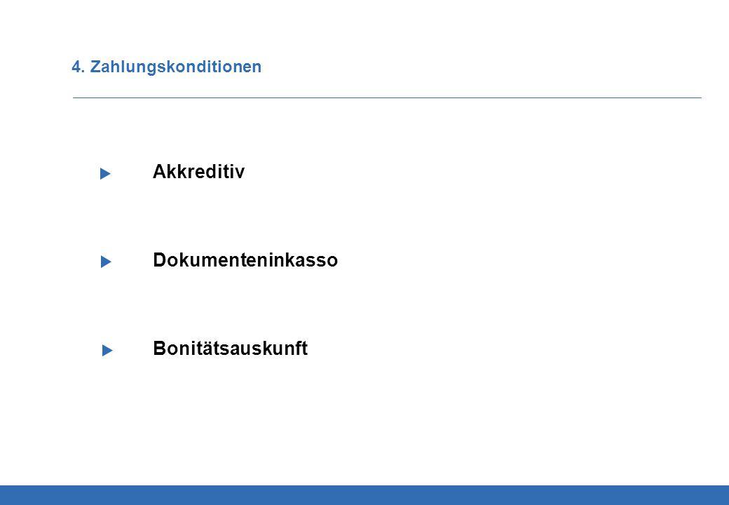 4. Zahlungskonditionen Akkreditiv Dokumenteninkasso Bonitätsauskunft