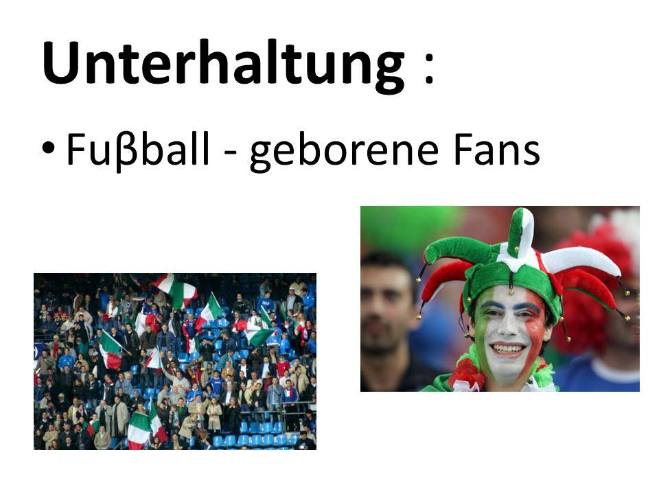 Unterhaltung : Fuβball - geborene Fans