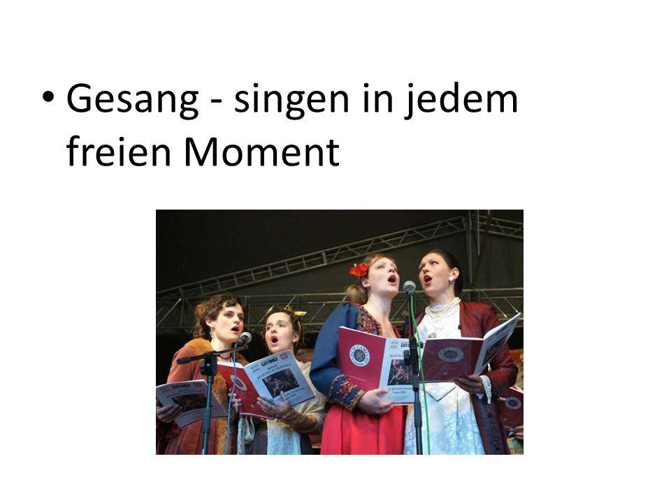 Gesang - singen in jedem freien Moment