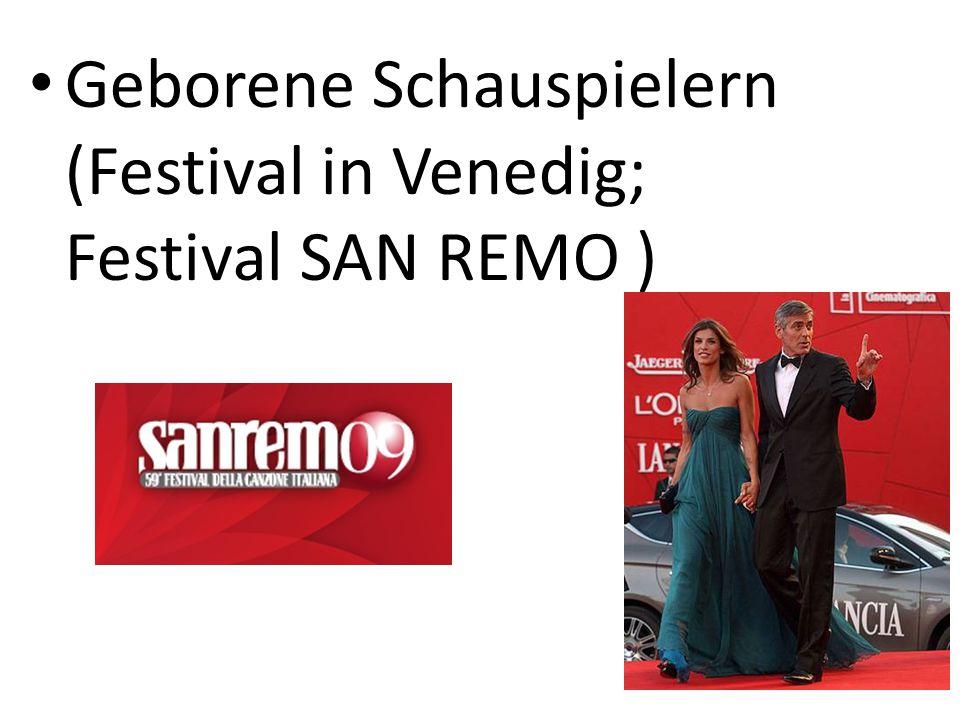 Geborene Schauspielern (Festival in Venedig; Festival SAN REMO )