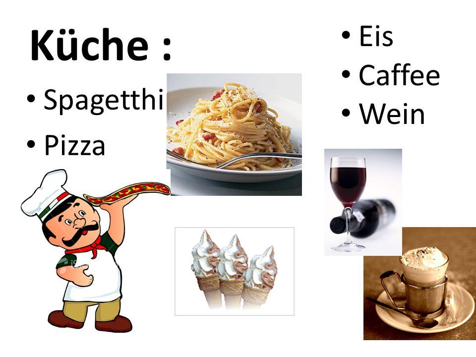 Küche : Spagetthi Pizza Eis Caffee Wein
