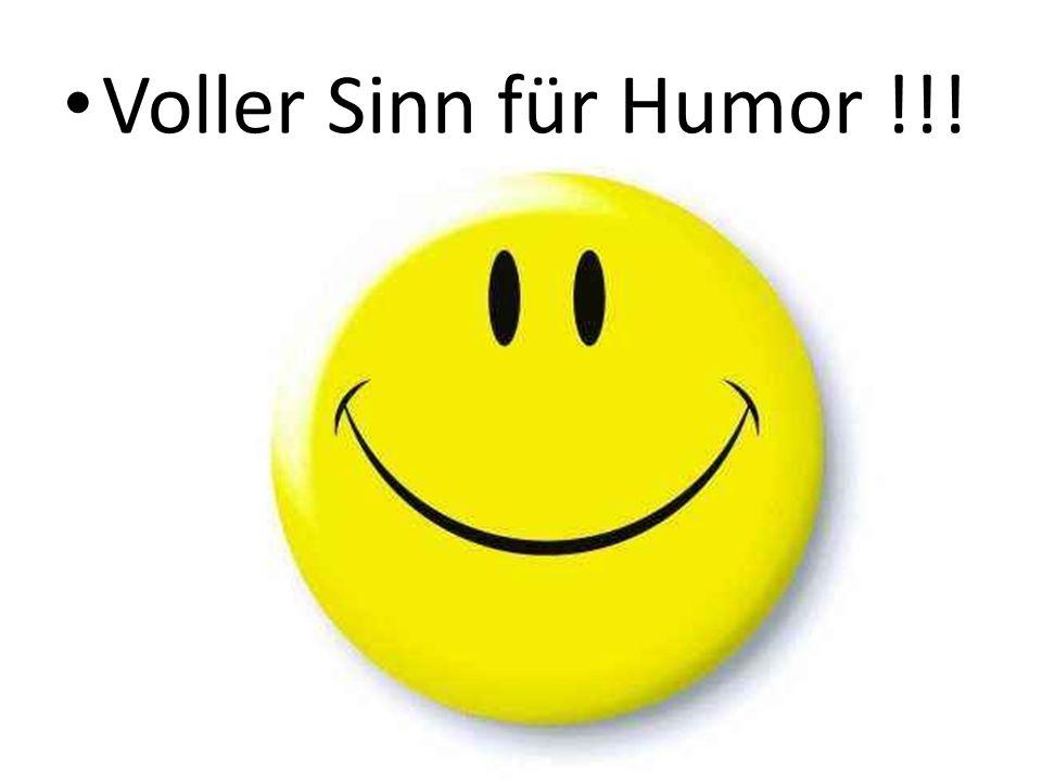 Voller Sinn für Humor !!!