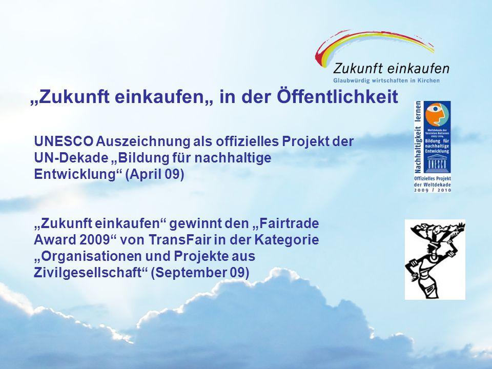 """Copyright: EKvW 2008 """"Zukunft einkaufen"""" in der Öffentlichkeit UNESCO Auszeichnung als offizielles Projekt der UN-Dekade """"Bildung für nachhaltige Entwicklung (April 09) """"Zukunft einkaufen gewinnt den """"Fairtrade Award 2009 von TransFair in der Kategorie """"Organisationen und Projekte aus Zivilgesellschaft (September 09)"""