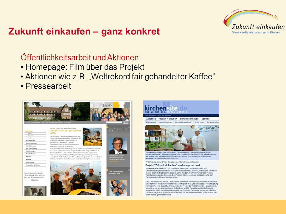 Copyright: EKvW 2008 Zukunft einkaufen – ganz konkret Öffentlichkeitsarbeit und Aktionen: Homepage: Film über das Projekt Aktionen wie z.B.