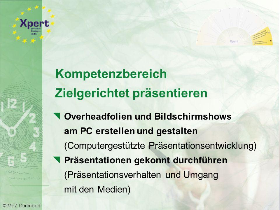  Im Team konstruktiv arbeiten (Teamtraining)  Konflikte in Gruppen lösen (Konfliktmanagement)  Besprechungen erfolgreich moderieren (Moderationsmethode) Kompetenzbereich Gruppenprozesse moderieren © MPZ Dortmund