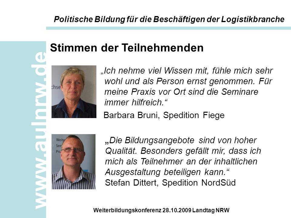 """www.aulnrw.de Weiterbildungskonferenz 28.10.2009 Landtag NRW """"Ich nehme viel Wissen mit, fühle mich sehr wohl und als Person ernst genommen. Für meine"""