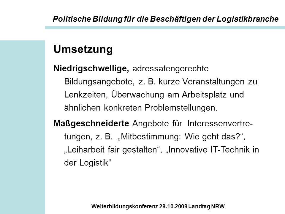 Weiterbildungskonferenz 28.10.2009 Landtag NRW Umsetzung Niedrigschwellige, adressatengerechte Bildungsangebote, z. B. kurze Veranstaltungen zu Lenkze