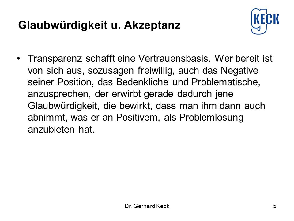 Lösung: Nachhaltige Kommunikation statt Krisenkommunikation! Dr. Gerhard Keck6