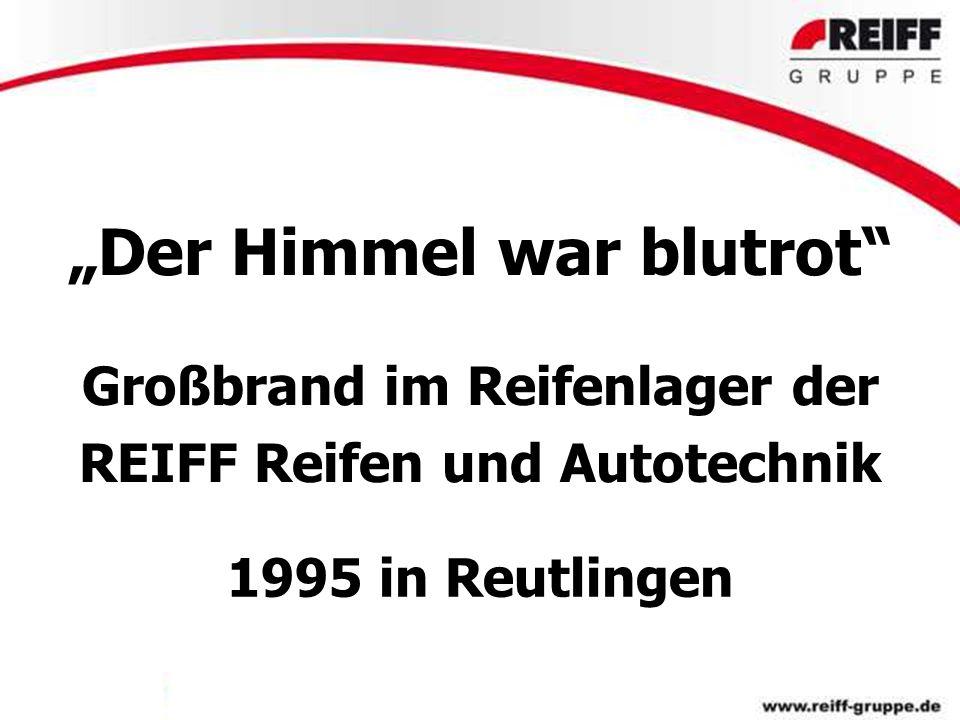 """""""Der Himmel war blutrot"""" Großbrand im Reifenlager der REIFF Reifen und Autotechnik 1995 in Reutlingen"""
