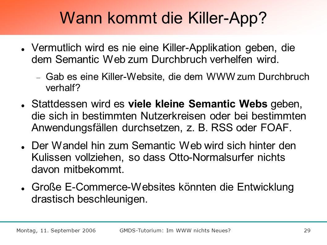 Montag, 11. September 2006GMDS-Tutorium: Im WWW nichts Neues 29 Wann kommt die Killer-App.