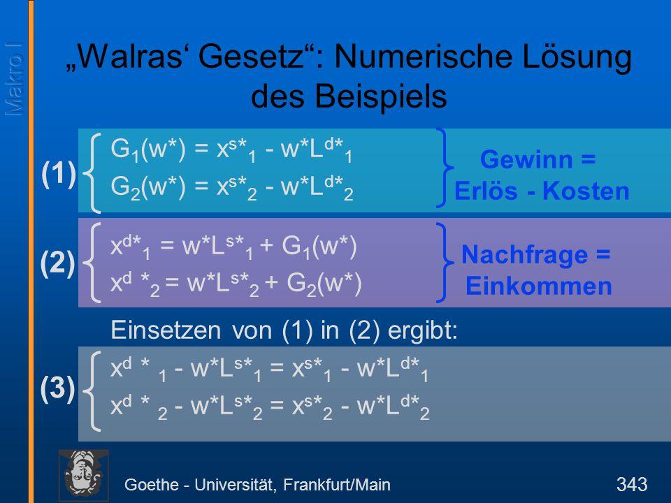 Goethe - Universität, Frankfurt/Main 343 G 1 (w*) = x s * 1 - w*L d * 1 G 2 (w*) = x s * 2 - w*L d * 2 x d * 1 = w*L s * 1 + G 1 (w*) x d * 2 = w*L s