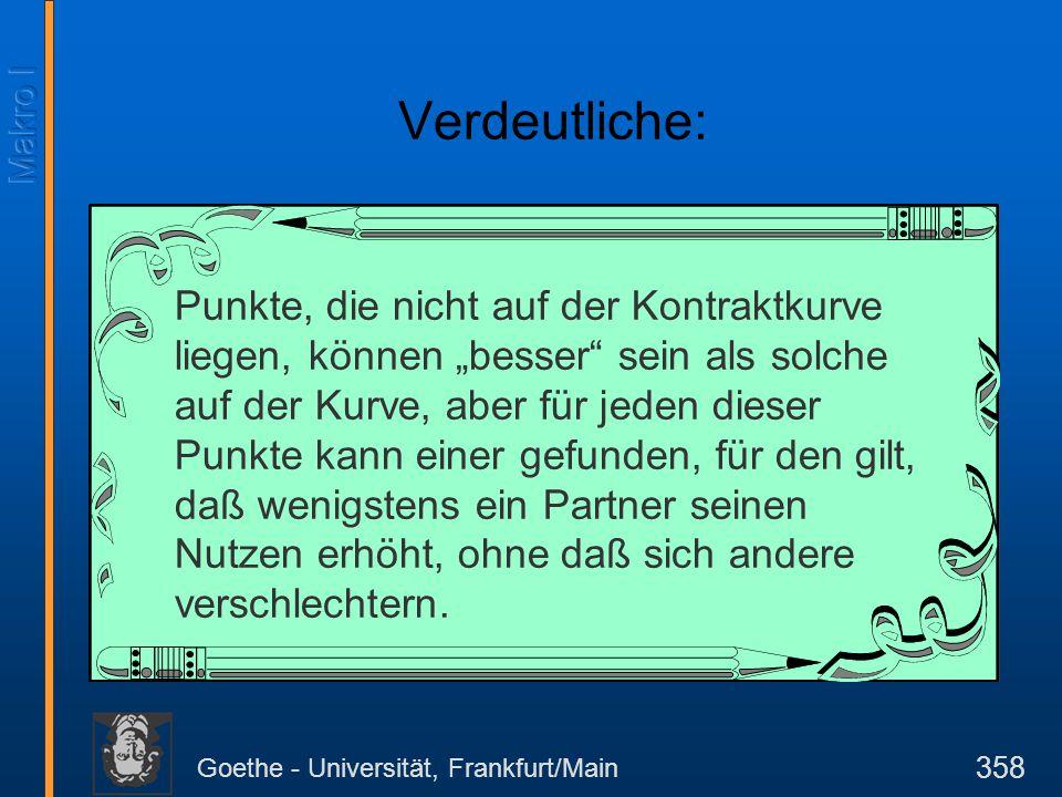 """Goethe - Universität, Frankfurt/Main 358 Verdeutliche: Punkte, die nicht auf der Kontraktkurve liegen, können """"besser"""" sein als solche auf der Kurve,"""