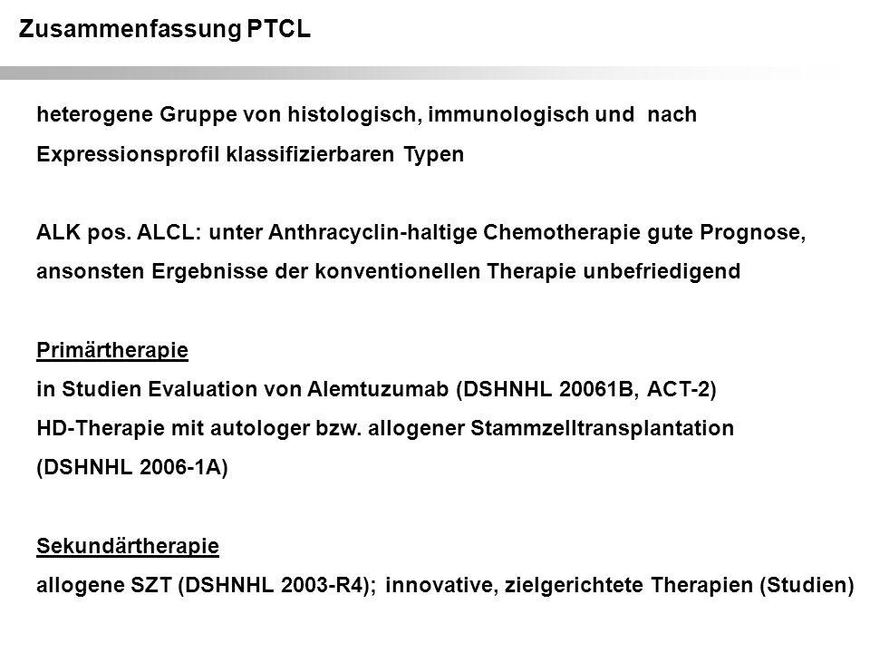 Zusammenfassung PTCL heterogene Gruppe von histologisch, immunologisch und nach Expressionsprofil klassifizierbaren Typen ALK pos.