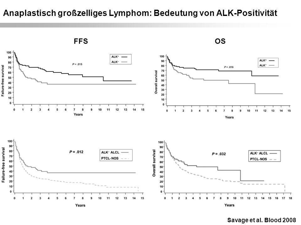 Anaplastisch großzelliges Lymphom: Bedeutung von ALK-Positivität Savage et al. Blood 2008 FFSOS