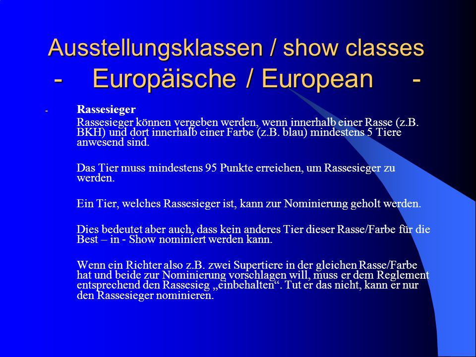 Ausstellungsklassen / show classes - Europäische / European - Ausstellungsklassen / show classes - Europäische / European - - Rassesieger Rassesieger können vergeben werden, wenn innerhalb einer Rasse (z.B.