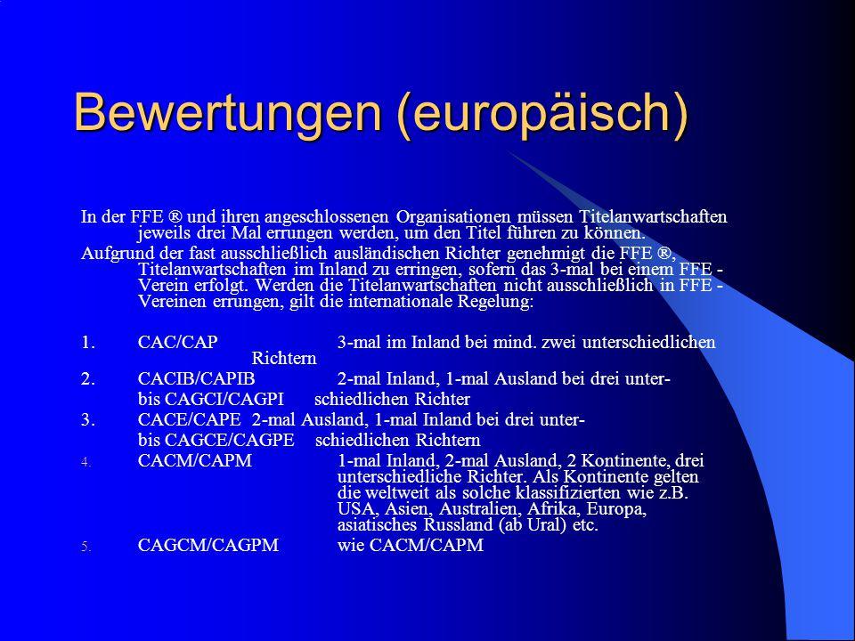 Bewertungen (europäisch) In der FFE ® und ihren angeschlossenen Organisationen müssen Titelanwartschaften jeweils drei Mal errungen werden, um den Titel führen zu können.