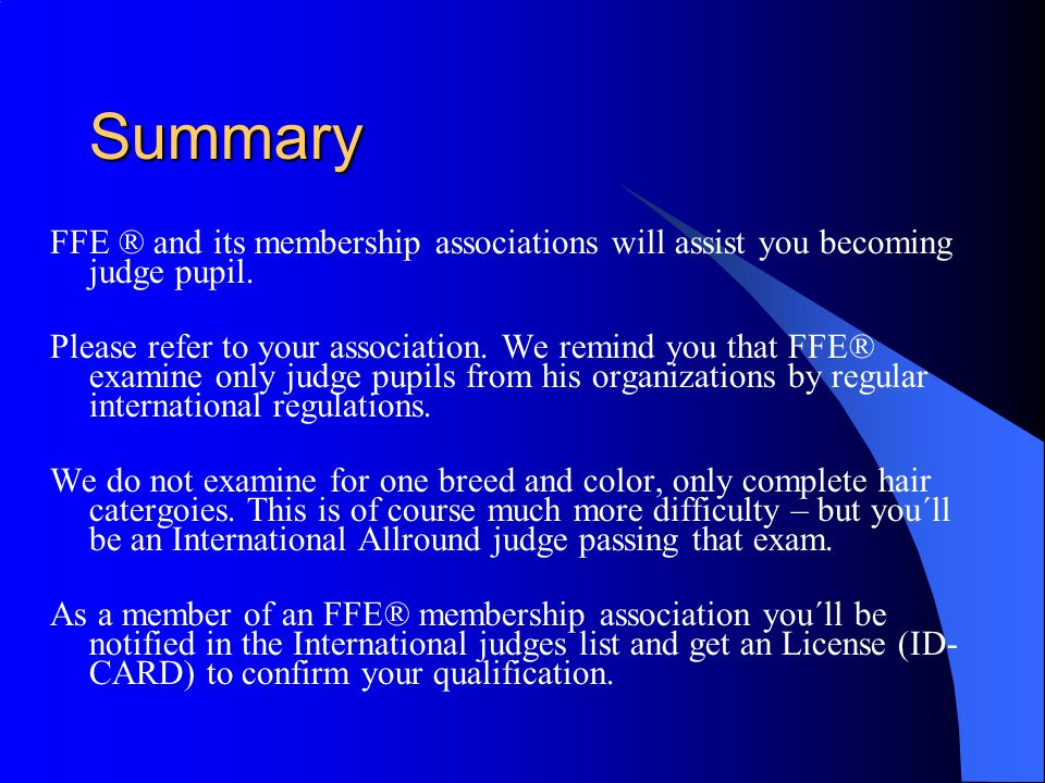 Summary FFE ® and its membership associations will assist you becoming judge pupil.