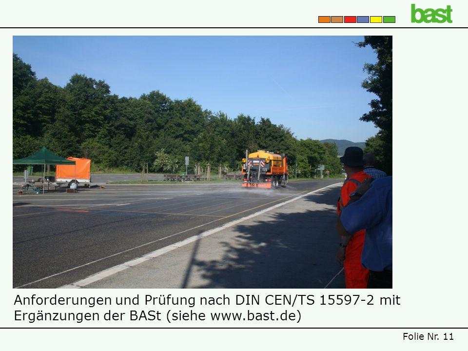 Anforderungen und Prüfung nach DIN CEN/TS 15597-2 mit Ergänzungen der BASt (siehe www.bast.de) Folie Nr.