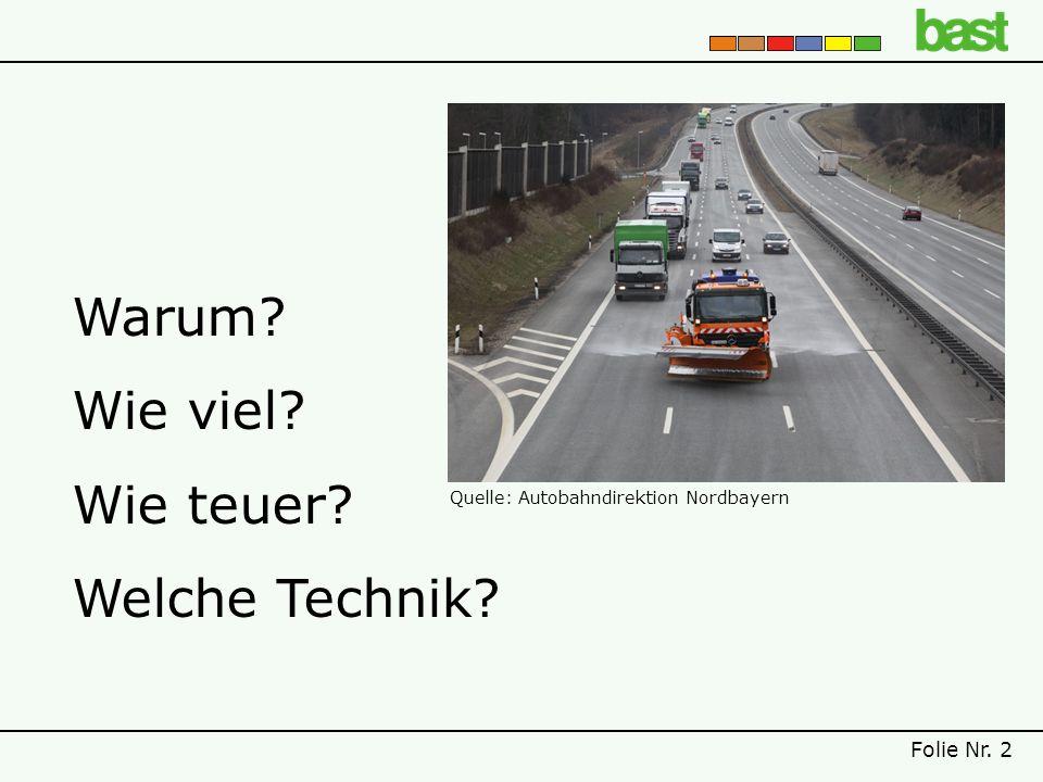 Folie Nr. 2 Warum? Wie viel? Wie teuer? Welche Technik? Quelle: Autobahndirektion Nordbayern