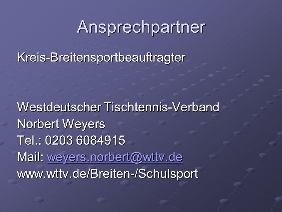 Ansprechpartner Kreis-Breitensportbeauftragter Westdeutscher Tischtennis-Verband Norbert Weyers Tel.: 0203 6084915 Mail: weyers.norbert@wttv.de weyers