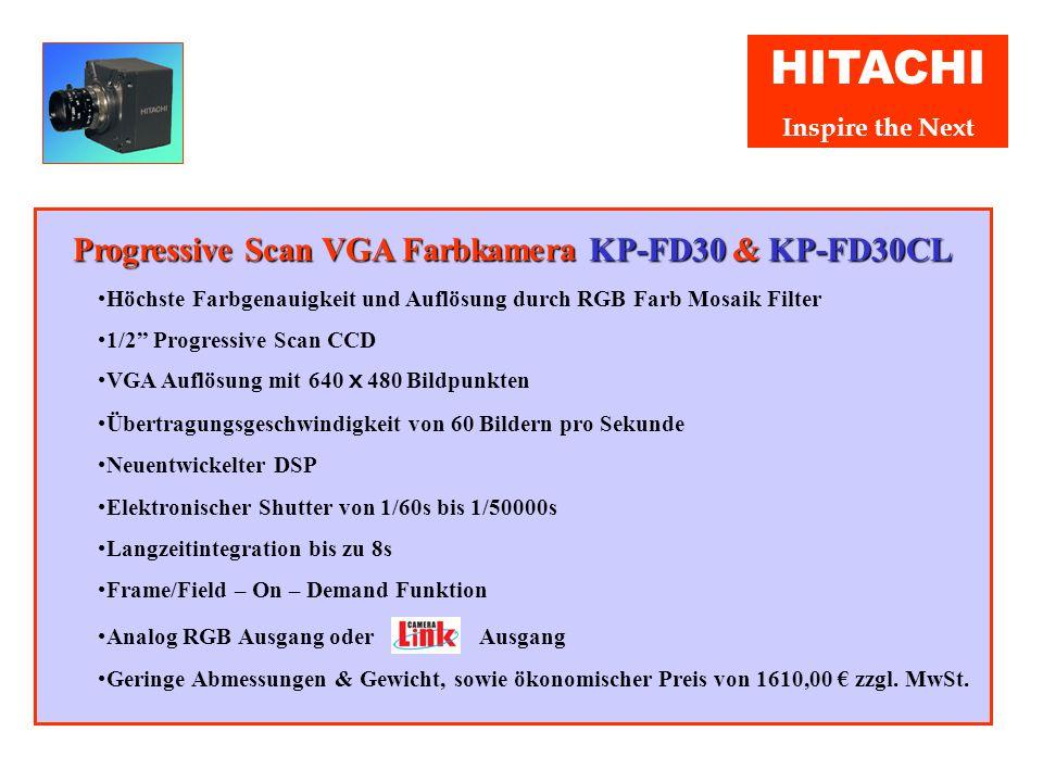 HITACHI Inspire the Next KP-FD30 & KP-FD30CL KP-F200 & KP-F200CL KP-F30 & KP-F33 KP-M20 & KP-M30 Weitere Neuvorstellungen von Hitachi Denshi Europa