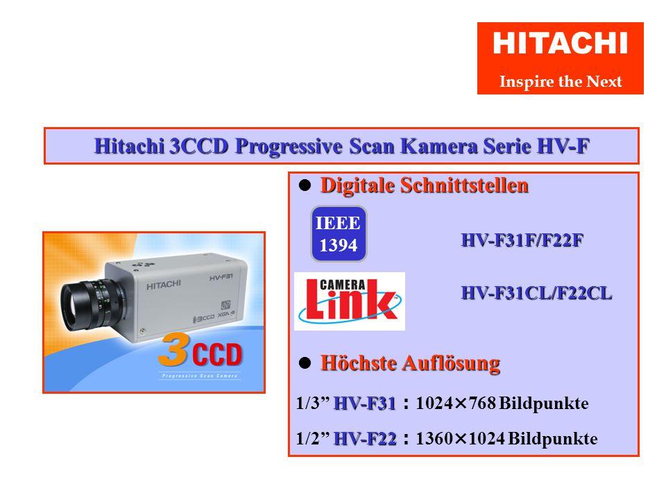 HITACHI Inspire the Next Hitachi Denshi Europa, Tochterfirma der Hitachi Kokusai Ltd. Japan, stellt heute erstmals in Europa eine neue 3 CCD Progressi