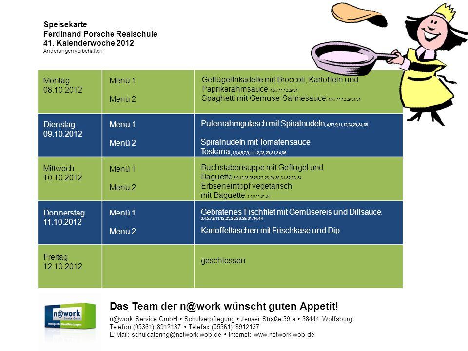 Speisekarte Ferdinand Porsche Realschule 41. Kalenderwoche 2012 Änderungen vorbehalten.
