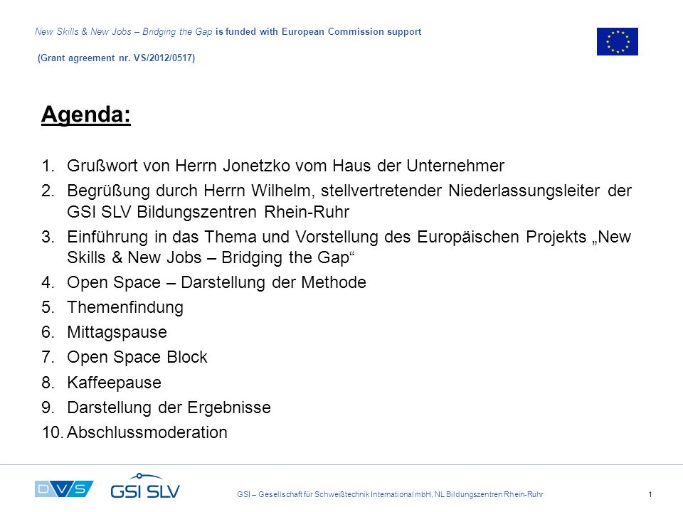 GSI – Gesellschaft für Schweißtechnik International mbH, NL Bildungszentren Rhein-Ruhr1 New Skills & New Jobs – Bridging the Gap is funded with European Commission support (Grant agreement nr.