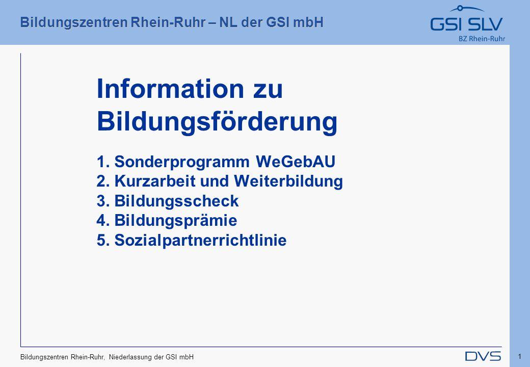 Bildungszentren Rhein-Ruhr – NL der GSI mbH 1 Bildungszentren Rhein-Ruhr, Niederlassung der GSI mbH Information zu Bildungsförderung 1. Sonderprogramm