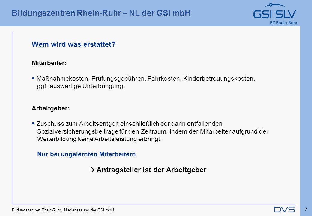 Bildungszentren Rhein-Ruhr – NL der GSI mbH 7 Bildungszentren Rhein-Ruhr, Niederlassung der GSI mbH Mitarbeiter:  Maßnahmekosten, Prüfungsgebühren, F
