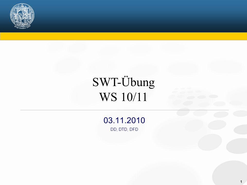 1 03.11.2010 DD, DTD, DFD SWT-Übung WS 10/11