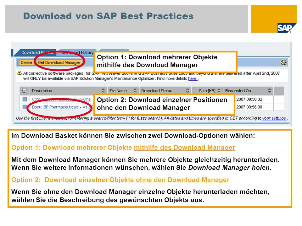 Download von SAP Best Practices Im Download Basket können Sie zwischen zwei Download-Optionen wählen: Option 1: Download mehrerer Objekte mithilfe des
