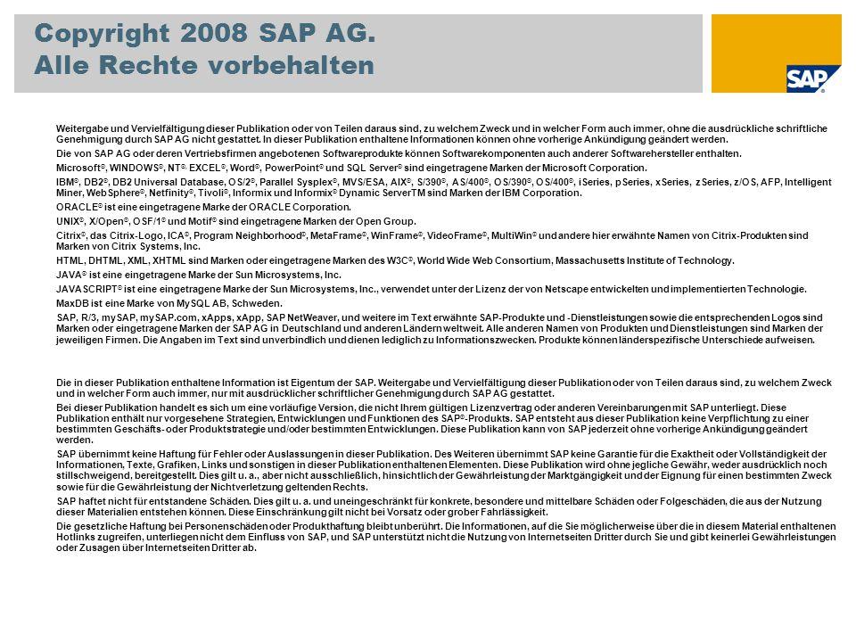 Weitergabe und Vervielfältigung dieser Publikation oder von Teilen daraus sind, zu welchem Zweck und in welcher Form auch immer, ohne die ausdrückliche schriftliche Genehmigung durch SAP AG nicht gestattet.