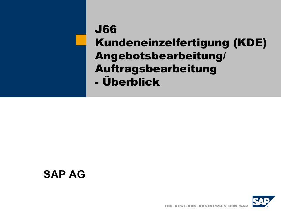 J66 Kundeneinzelfertigung (KDE) Angebotsbearbeitung/ Auftragsbearbeitung - Überblick SAP AG