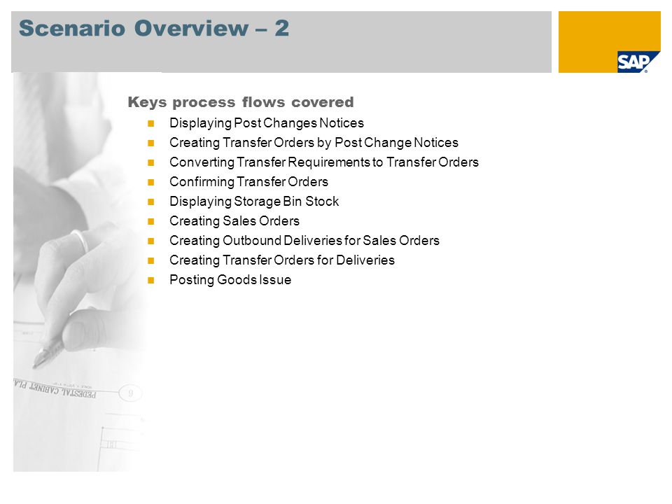 Scenario Overview – 2 Keys process flows covered Displaying Post Changes Notices Creating Transfer Orders by Post Change Notices Converting Transfer R