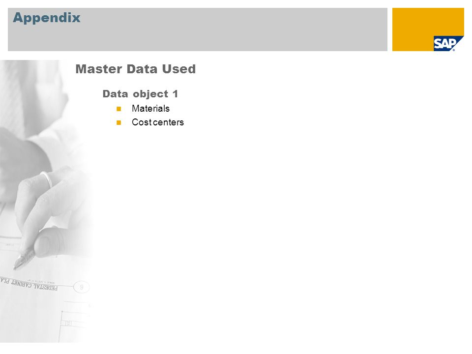 Appendix Data object 1 Materials Cost centers Master Data Used