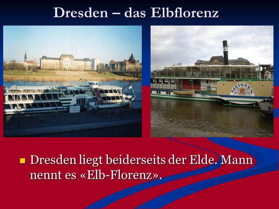 Dresden Stadt des Barocks'' Mann nennt Dresden Stadt des Barocks'': denn viele Bauwerke sind dort zur Zeit des Barocks entstanden.