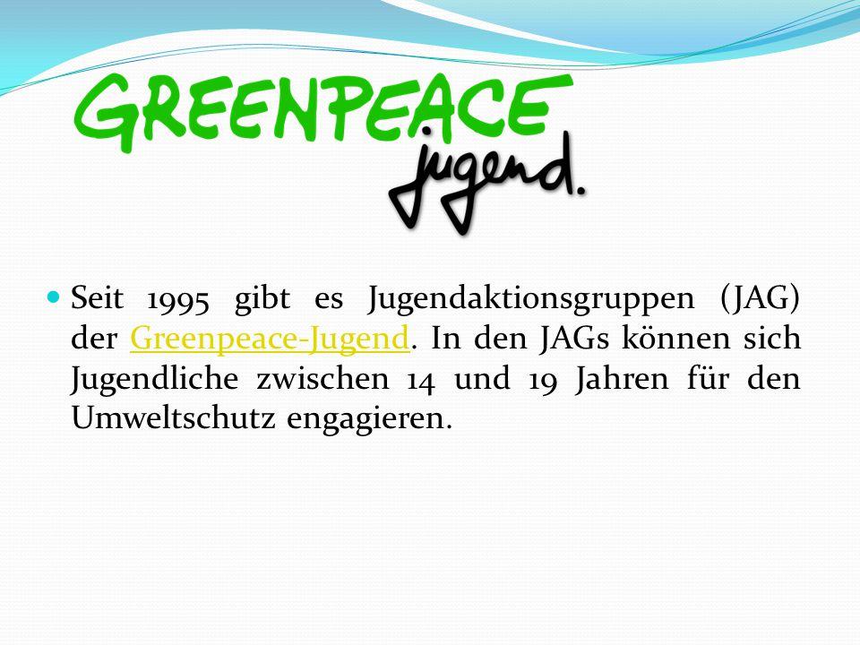 Seit 1995 gibt es Jugendaktionsgruppen (JAG) der Greenpeace-Jugend. In den JAGs können sich Jugendliche zwischen 14 und 19 Jahren für den Umweltschutz