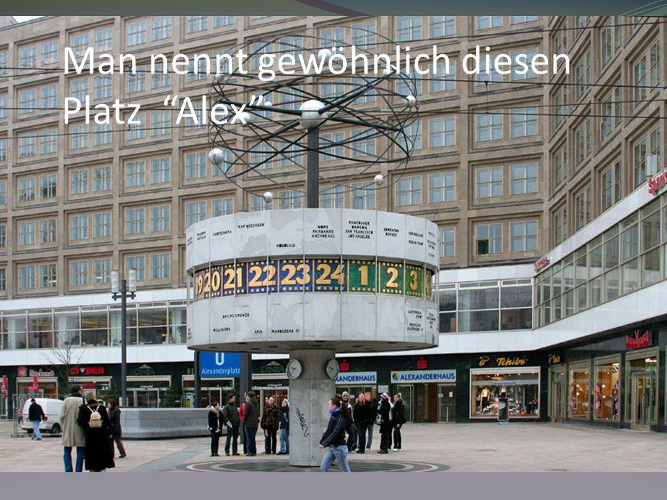 """Man nennt gewöhnlich diesen Platz """"Alex"""""""