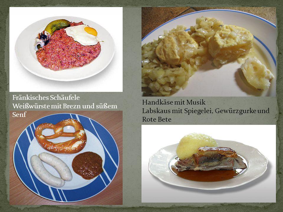 Fränkisches Schäufele Weißwürste mit Brezn und süßem Senf Handkäse mit Musik Labskaus mit Spiegelei, Gewürzgurke und Rote Bete