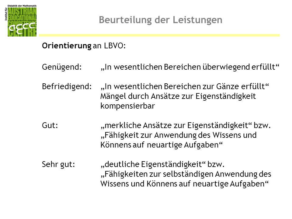 """Beurteilung der Leistungen Orientierung an LBVO: Genügend: """"In wesentlichen Bereichen überwiegend erfüllt"""" Befriedigend:""""In wesentlichen Bereichen zur"""