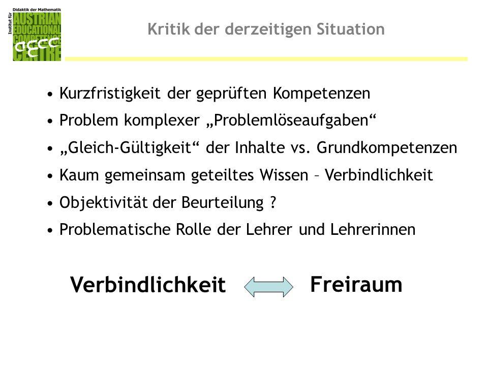"""Kritik der derzeitigen Situation Freiraum Verbindlichkeit Kurzfristigkeit der geprüften Kompetenzen Problem komplexer """"Problemlöseaufgaben"""" """"Gleich-Gü"""