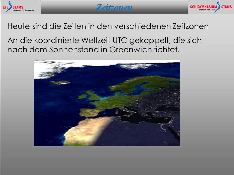 Zeitzonen he (c) KOSMOLOGIE - WELTALL - PARALLAXE 4 Heute sind die Zeiten in den verschiedenen Zeitzonen An die koordinierte Weltzeit UTC gekoppelt, die sich nach dem Sonnenstand in Greenwich richtet.
