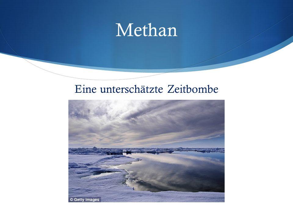 Methan Eine unterschätzte Zeitbombe
