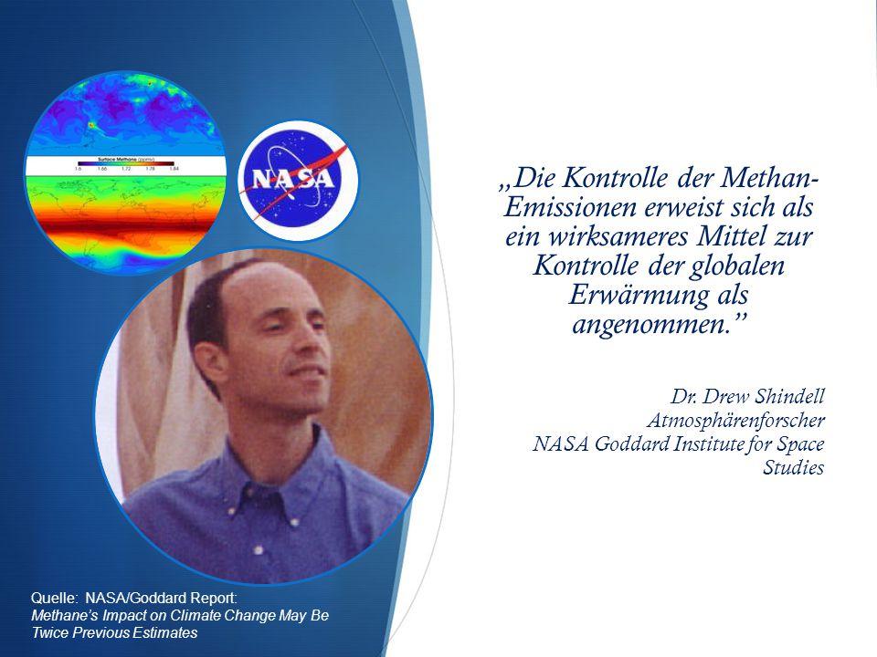 """""""Die Kontrolle der Methan- Emissionen erweist sich als ein wirksameres Mittel zur Kontrolle der globalen Erwärmung als angenommen."""" Dr. Drew Shindell"""