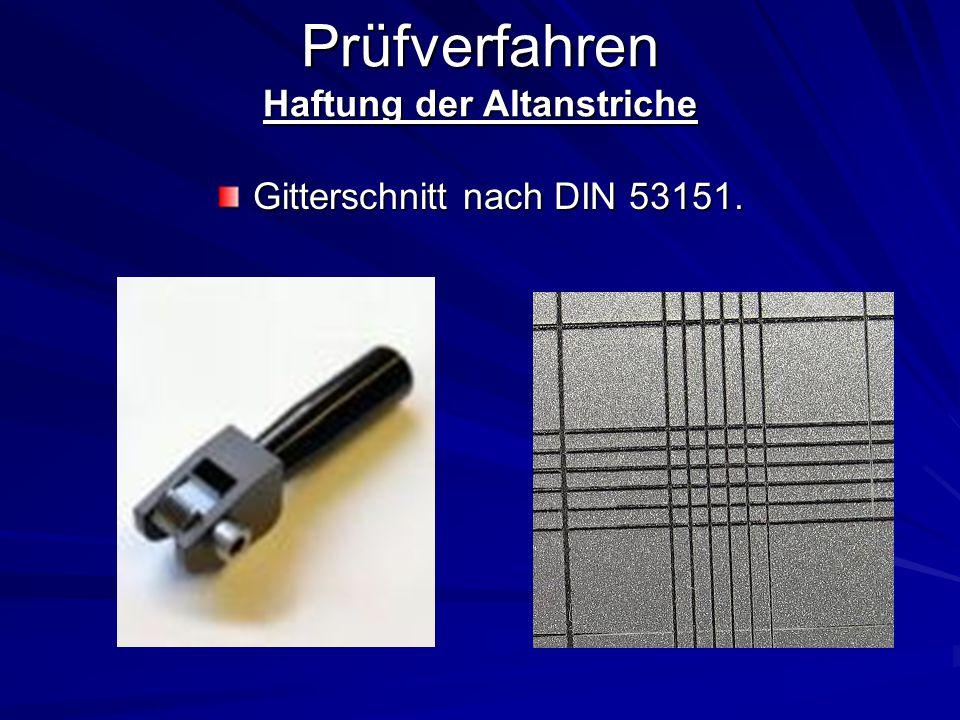 Prüfverfahren Haftung der Altanstriche Gitterschnitt nach DIN 53151.