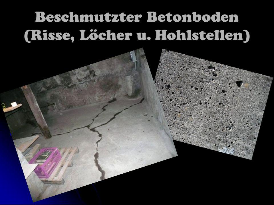 Beschmutzter Betonboden (Risse, Löcher u. Hohlstellen)