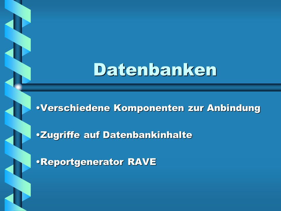 Datenbanken Verschiedene Komponenten zur AnbindungVerschiedene Komponenten zur Anbindung Zugriffe auf DatenbankinhalteZugriffe auf Datenbankinhalte Re