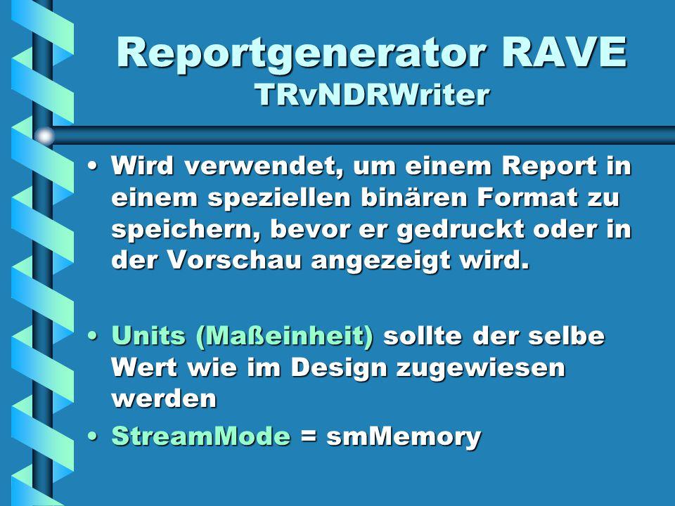 Reportgenerator RAVE TRvNDRWriter Wird verwendet, um einem Report in einem speziellen binären Format zu speichern, bevor er gedruckt oder in der Vorschau angezeigt wird.Wird verwendet, um einem Report in einem speziellen binären Format zu speichern, bevor er gedruckt oder in der Vorschau angezeigt wird.